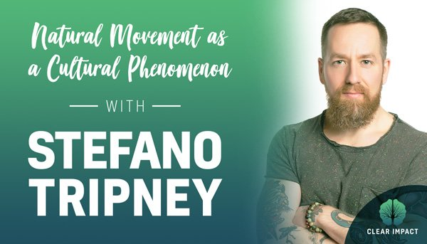 EP 5: Natural Movement as a Cultural Phenomenon with Stefano Tripney